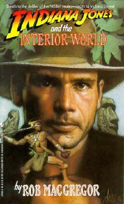 Indiana Jones and the Interior World - MacGregor, Rob