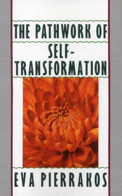 The Pathwork of Self-Transformation - Pierrakos, Eva, and Guide