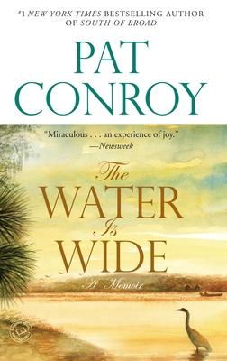The Water Is Wide: A Memoir - Conroy, Pat