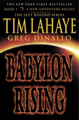 Babylon Rising - LaHaye, Tim, Dr., and Dinallo, Greg