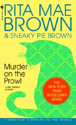 Murder on the Prowl - Brown, Rita Mae, and Brown, Theodore E, and Sneaky Pie Brown