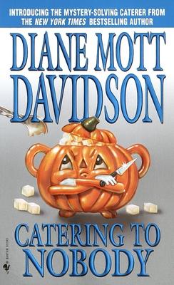 Catering to Nobody - Davidson, Diane Mott