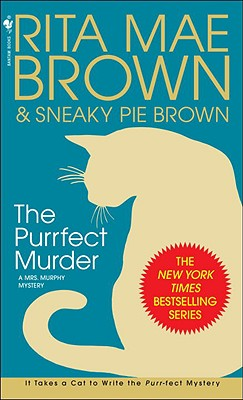 The Purrfect Murder - Brown, Rita Mae, and Sneaky Pie Brown