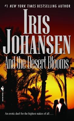 And the Desert Blooms - Johansen, Iris