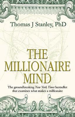 The Millionaire Mind - Stanley, Thomas J.