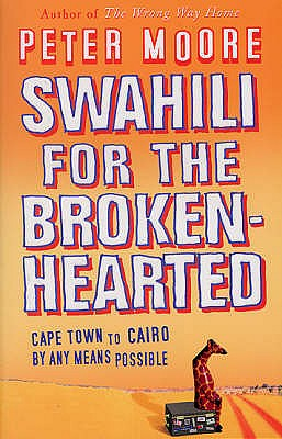 Swahili for the Broken-hearted - Moore, Peter