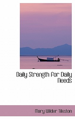 Daily Strength for Daily Needs - Tileston, Mary