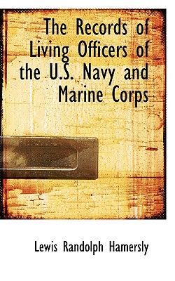 The Records of Living Officers of the U.S. Navy and Marine Corps - Hamersly, Lewis Randolph