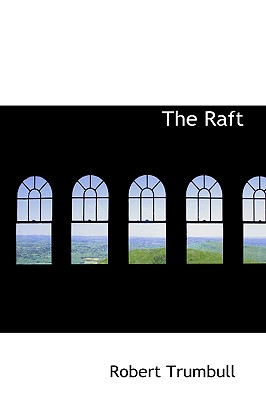 The Raft - Trumbull, Robert