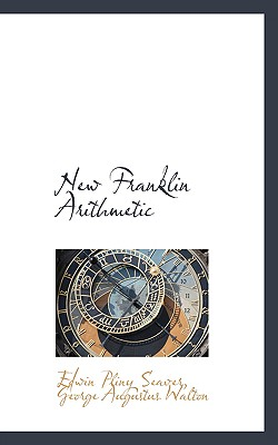New Franklin Arithmetic - Seaver, Edwin Pliny