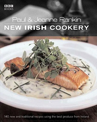 New Irish Cookery - Rankin, Paul, and Rankin, Jeanne