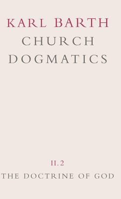 Church Dogmatics: Volume 2 - The Doctrine of God Part 2 - The Election of God. the Command of God - Barth, Karl, and Torrance, Thomas F (Editor), and Bromiley, Geoffrey W, Ph.D., D.Litt. (Editor)