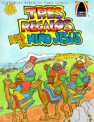 Tres Regalos Para el Nino Jesus: Mateo 2.1-12 Para Ninos - Falcioni de Fritzler, Sandra E, and Hillam, Corbin (Illustrator)