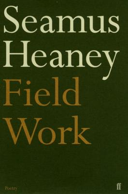 Field Work - Heaney, Seamus
