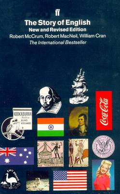 The Story of English - McCrum, Robert, and Cran, William, and MacNeil, Robert