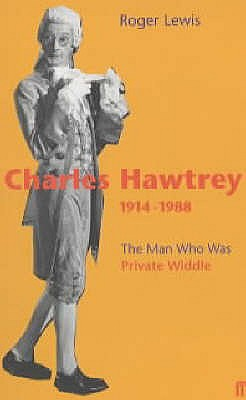 Charles Hawtrey 1914-1988: The Man Who Was Private Widdle - Lewis, Roger