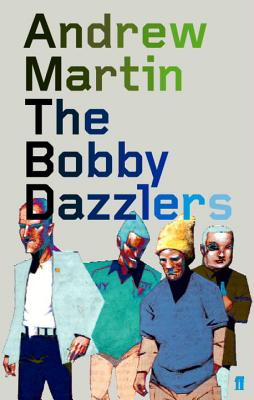 The Bobby Dazzlers - Martin, Andrew