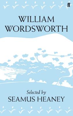 William Wordsworth - Wordsworth, William, and Heaney, Seamus (Editor)