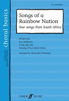 Songs of a Rainbow Nation: Four Songs from South Africa - L'Estrange, Alexander (Composer)