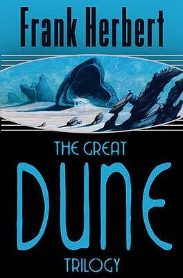 """The Great Dune Trilogy: """"Dune"""", """"Dune Messiah"""", """"Children of Dune"""" - Herbert, Frank"""
