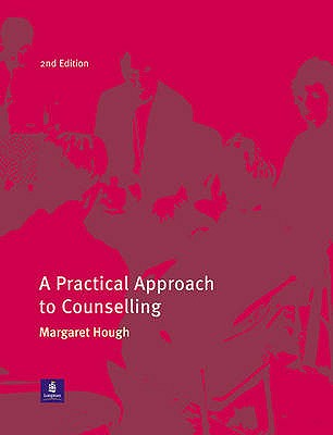 A Practical Approach to Counselling - Hough, Margaret (Editor)