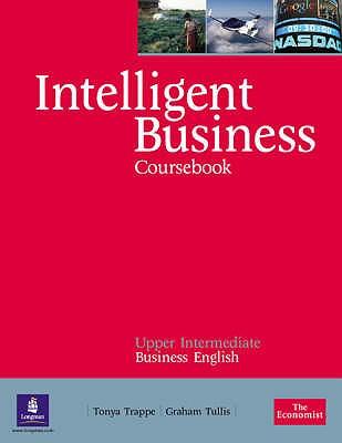 Intelligent Business: Upper-Intermediate Course Book - Trappe, Tonya, and Tullis, Graham