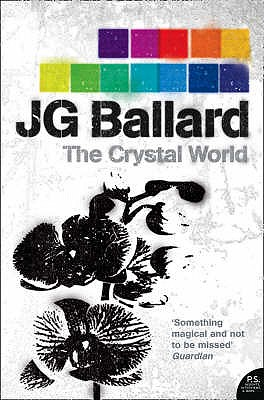 The Crystal World - Ballard, J. G., and Macfarlane, Robert (Introduction by)
