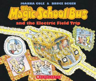 The Magic School Bus and the Electric Field Trip - Cole, Joanna