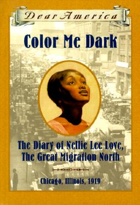 Color Me Dark: The Diary of Nellie Lee Love, the Great Migration North - McKissack, Patricia C