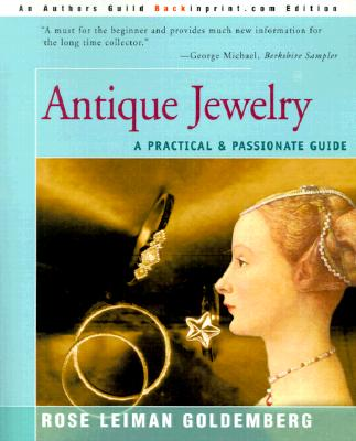 Antique Jewelry: A Practical & Passionate Guide - Goldemberg, Rose Lieman, and Height, Edward R, Jr. (Photographer)