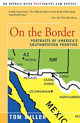 On the Border: Portraits of America's Southwestern Frontier - Miller, Tom