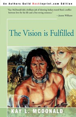 The Vision is Fulfilled - McDonald, Kay L