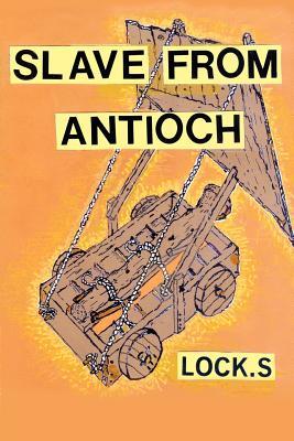 Slave from Antioch - Lockerman, Samuel W