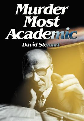Murder Most Academic - Stewart, David