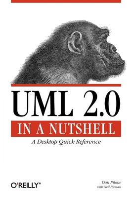 UML 2.0 in a Nutshell - Pilone, Dan, and Pitman, Neil