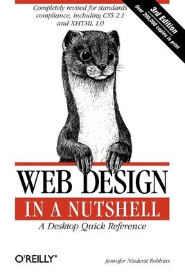 Web Design in a Nutshell: A Desktop Quick Reference - Robbins, Jennifer Niederst