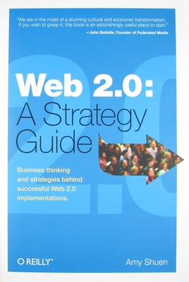 Web 2.0: A Strategy Guide - Shuen, Amy