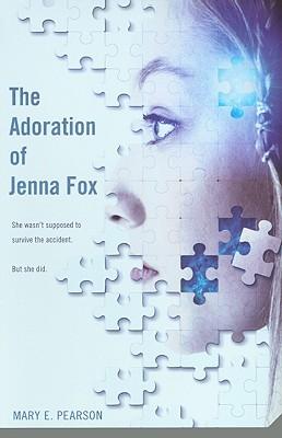 The Adoration of Jenna Fox - Pearson, Mary E