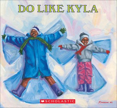 Do Like Kyla - Johnson, Angela, and Ransome, James (Photographer)