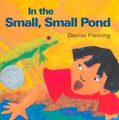 In the Small, Small Pond - Fleming, Denise (Illustrator)