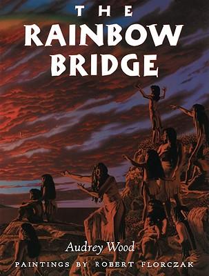 Rainbow Bridge - Wood, Audrey, and Halverson, Deborah (Editor)