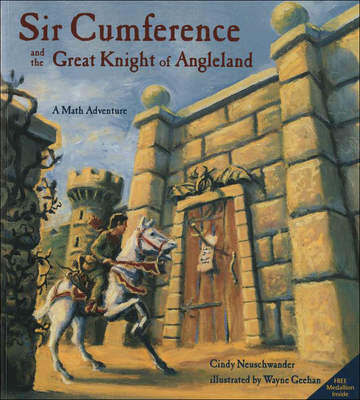 Sir Cumference and the Great Knight of Angleland - Neuschwander, Cindy