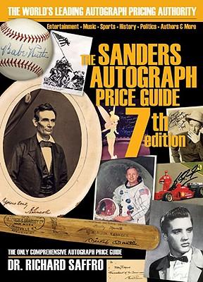 The Sanders Autograph Price Guide - Saffro, Richard