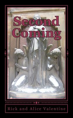 Second Coming - Valentine, Rick And Alice