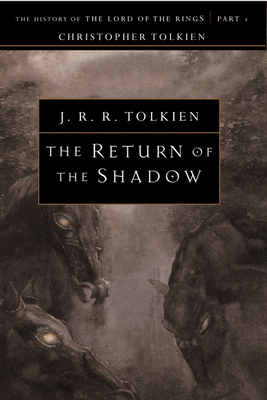 The Return of the Shadow - Tolkien, Christopher (Editor), and Tolkien, J R R