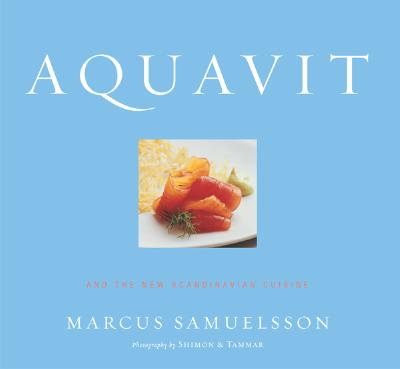 Aquavit: And the New Scandinavian Cuisine - Samuelsson, Marcus, and Shimon & Tammar (Photographer)