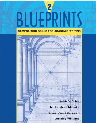 Blueprints 2: Composition Skills for Academic Writing - Folse, Keith S, and Mahnke, M Kathleen, and Williams, Lorraine