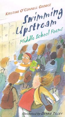 Swimming Upstream: Middle School Poems - George, Kristine O'Connell