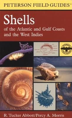 A Field Guide to Shells: Atlantic and Gulf Coasts and the West Indies - Abbott, R Tucker, and Morris, Percy A, and Peterson, Roger Tory (Editor)