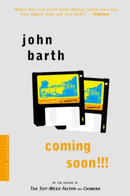 Coming Soon!!!: A Narrative - Barth, John, Professor